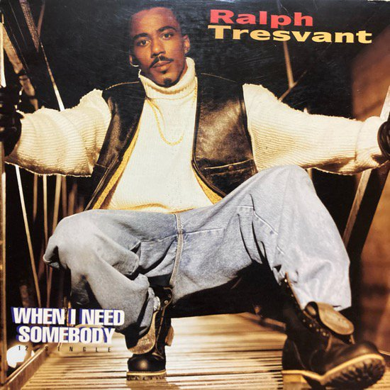 RALPH TRESVANT / WHEN I NEED SOMEBODY (1994 US ORIGINAL)