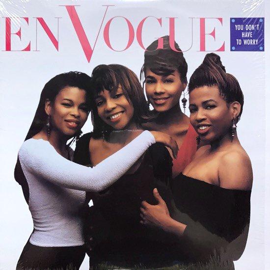 EN VOGUE / YOU DON'T HAVE TO WORRY (1990 US ORIGINAL)