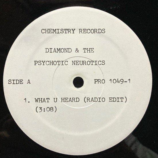 DIAMOND & THE PSYCHOTIC NEUROTICS / WHAT U HEARD (1993 US ORIGINAL PROMO)