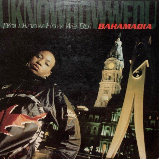 BAHAMADIA / UKNOWHOWWEDU (YOU KNOW HOW WE DO)(1995 US ORIGINAL)