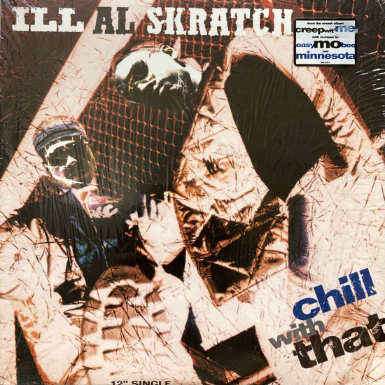 ILL AL SKRATCH / CHILL WITH THAT (1995 US ORIGINAL)