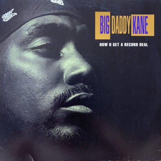 BIG DADDY KANE / HOW U GET A RECORD DEAL (1993 US ORIGINAL)