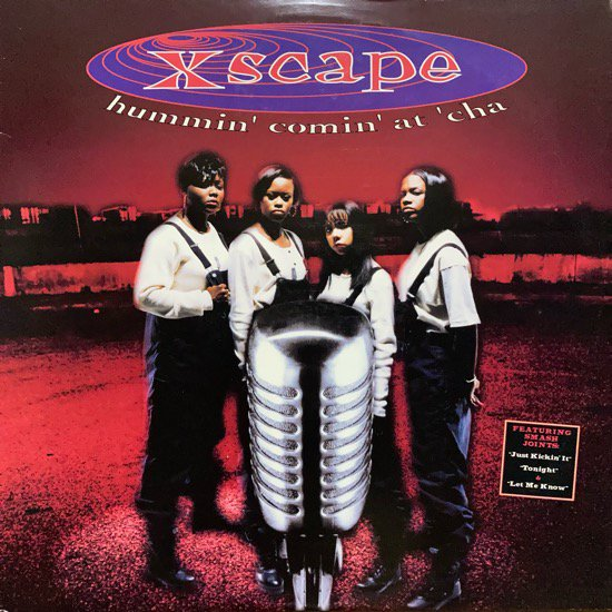 XSCAPE /  HUMMIN' COMIN' AT 'CHA (1993 US ORIGINAL)