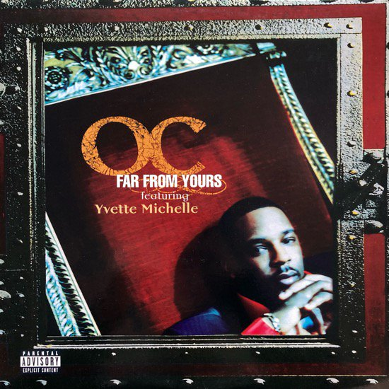 O.C. FEATURING YVETTE MICHELLE / FAR FROM YOURS (1997 US ORIGINAL )