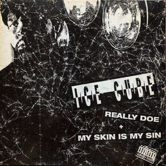 ICE CUBE / REALLY DOE b/w MY SKIN IS MY SIN (1993 US ORIGINAL)