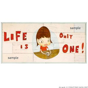 Life Is Only One!