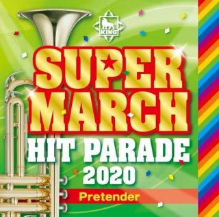 キング・スーパー・マーチ ヒット・パレード2020〜Pretender