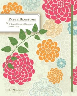 Paper Blossoms: A Book of Beautiful Bouquets for the Table 【絵本の花ギフト】