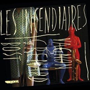 Olivier Bost, Guillaume Grenard, Eric Vagnon / Les Incendiaires (CD)