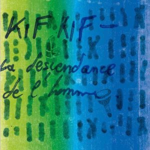 Kif Kif / La Descendance De L'Homme (CD)