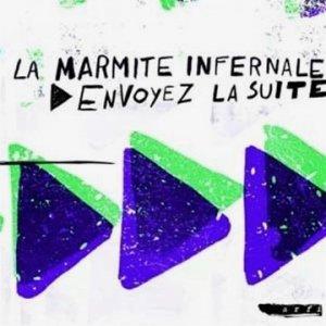 La Marmite Infernale / Envoyez la Suite (CD)