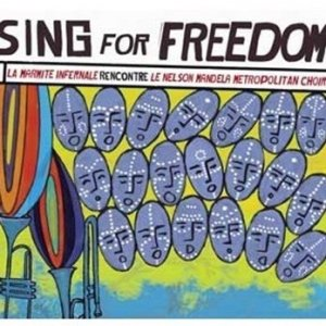 La Marmite Infernale, Le Nelson Mandela Metropolitan Choir / Sing For Freedom (CD)