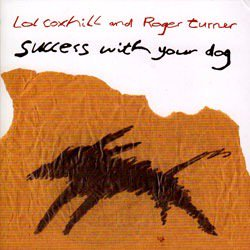 Lol Coxhill, Roger Turner / Success With your Dog (CD)