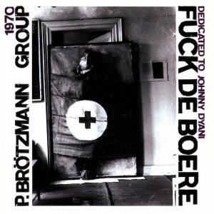 Peter Brötzmann / Fuck De Boere (CD)