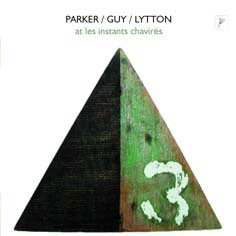 Evan Parker, Barry Guy, Paul Lytton / At Les Instants Chavires (CD)