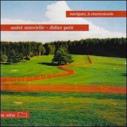 André Minvielle, Didier Petit / Naviguer, Le Chantenbraille (CD)