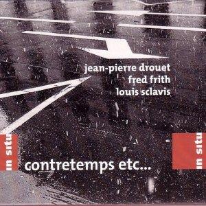 Jean-Pierre Drouet, Fred Frith, Louis Sclavis / Contretemps etc... (CD)