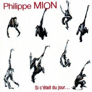 Philippe Mion / Si C'était Du Jour... (CD)