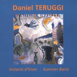 Daniel Teruggi / Instants D'Hiver - Summer Band (CD)