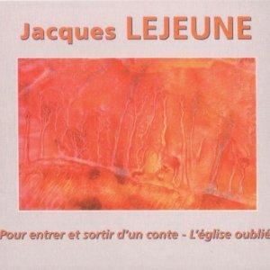 Jacques Lejeune / Pour Entrer Et Sortir D'Un Conte - L'Église Oubliée (CD)