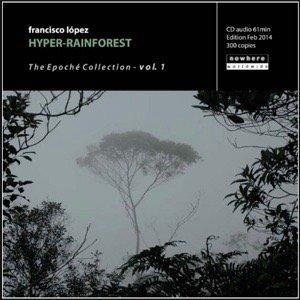Francisco López / Hyper-Rainforest (CD-R)