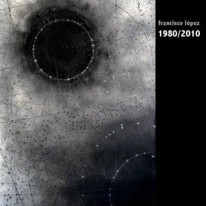 Francisco López / 1980/2010 (2CD-R)