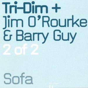 Tri-Dim + Jim O'rourke, Barry Guy / 2 Of 2 (CD)