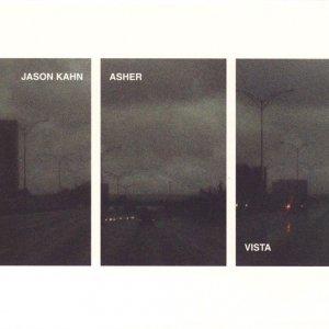 Jason Kahn, Asher / Vista (CD)
