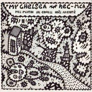 Phil Minton, Lol Coxhill, Noël Akchoté / My Chelsea (CD)