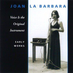 Joan La Barbara / Voice Is The Original Instrument (2CD)