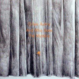 Gilles Aubry / And Who Sees The Mystery (LP)