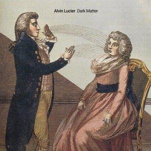 Alvin Lucier / Dark Matter (LP)
