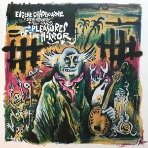 Eugene Chadbourne, Steve Beresford, Alex Ward / Pleasures Of The Horror (LP)