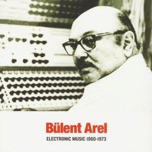 Bülent Arel / Electronic Music 1960-1973 (LP)
