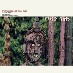 V.A. / Ethiopian Urban And Tribal Music: Mindanoo Mistiru - Gold From Wax (2LP)