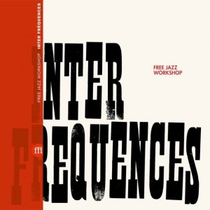 Free Jazz Workshop / Inter Fréquences (LP)