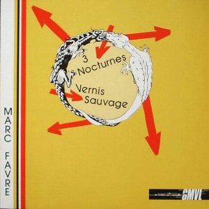 Marc Favre / Trois Nocturnes - Vernis Sauvage (LP)