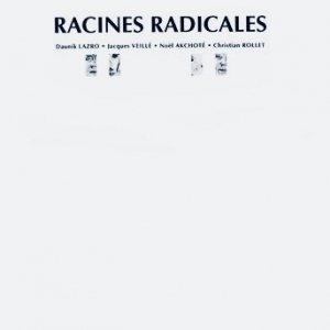Daunik Lazro, Jacques Veillé, Noël Akchoté, Christian Rollet / Racines Radicales (LP)
