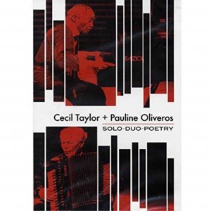 Cecil Taylor, Pauline Oliveros / Solo・Duo・Poetry (DVD)
