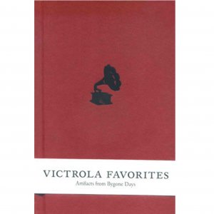 V.A. / Victrola Favorites : Artifacts Bygone Days (BOOK+2CD)