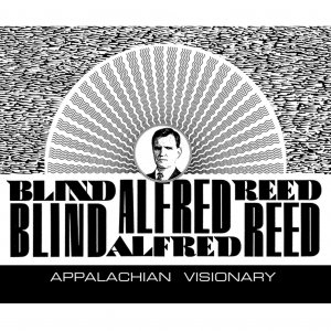 Blind Alfred Reed / Appalachian Visionary (BOOK+CD)