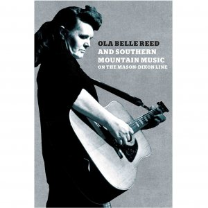 Ola Belle Reed / Ola Belle Reed and Southern Mountain Music : On the Mason-Dixon Line (BOOK+2CD)