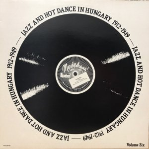V. A. / Jazz And Hot Dance In Hungary 1912-1949 (LP)