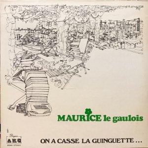 Maurice Le Gaulois / On A Casse La Guinguette (LP)