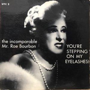 Rae Bourbon / You're Stepping On My Eyelashes! (LP)
