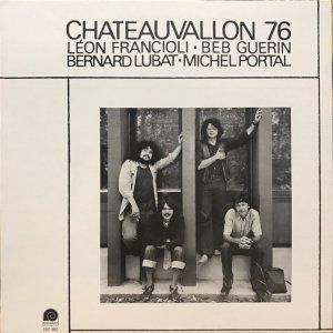 Léon Francioli, Beb Guérin, Bernard Lubat, Michel Portal / Chateauvallon 76 (LP)