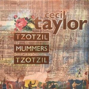 Cecil Taylor / Tzotzil Mummers Tzotzil (LP)