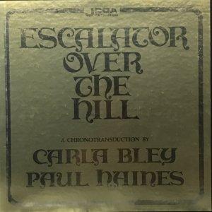 Carla Bley, Paul Haines / Escalator Over The Hill (3LP BOX)