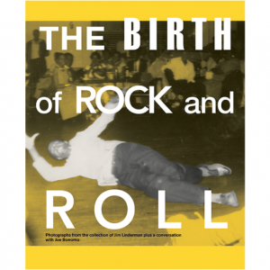 Jim Linderman / The Birth of Rock and Roll (BOOK)