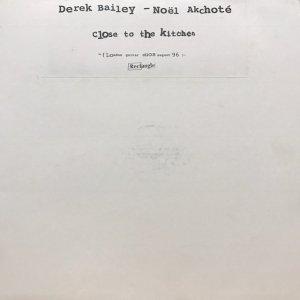 Derek Bailey, Noël Akchoté / Close To The Kitchen (LP)